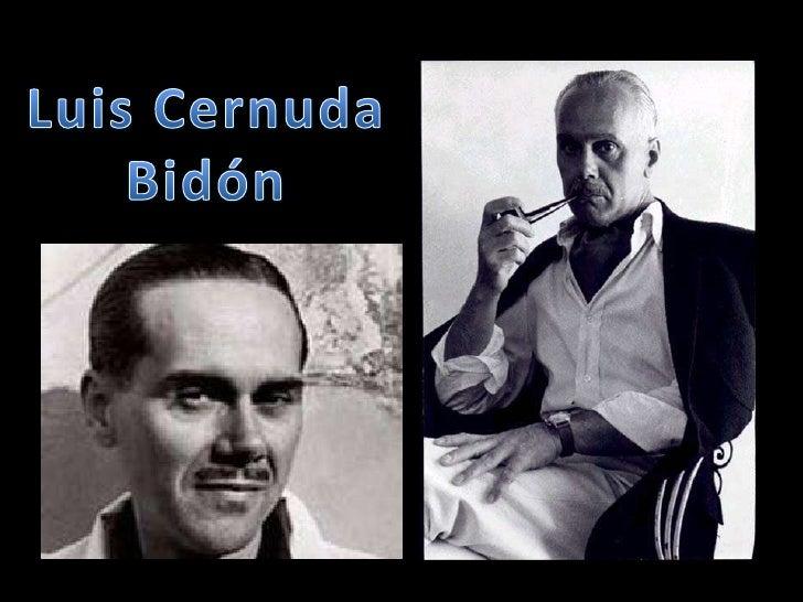 Luis Cernuda Bidón nació en la ciudad de Sevilla el 21 de setiembre de1902 y murió en México el 4 de noviembre de 1963.Lui...