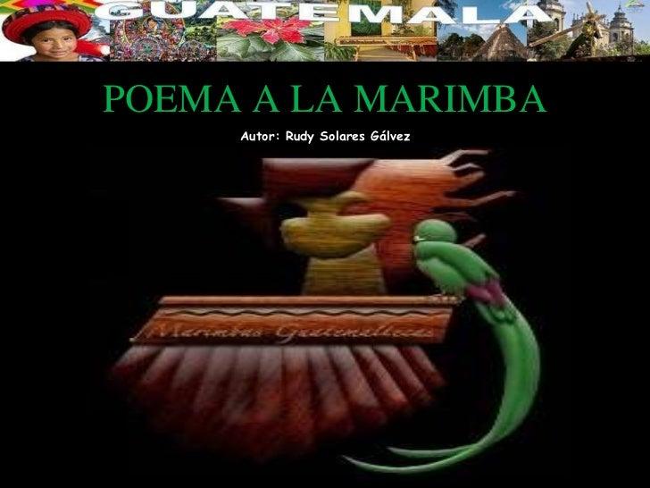 POEMA A LA MARIMBA     Autor: Rudy Solares Gálvez