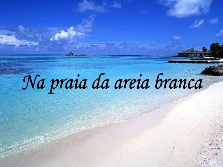 Na praia da areia branca