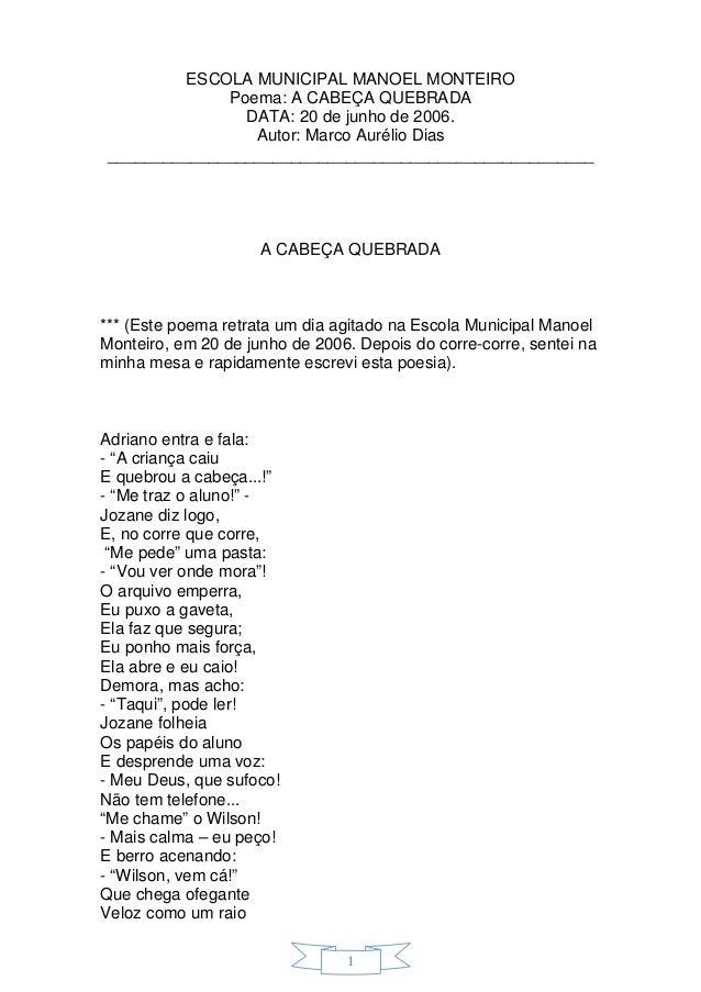 ESCOLA MUNICIPAL MANOEL MONTEIRO             Poema: A CABEÇA QUEBRADA               DATA: 20 de junho de 2006.            ...