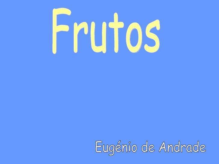 Frutos Eugénio de Andrade