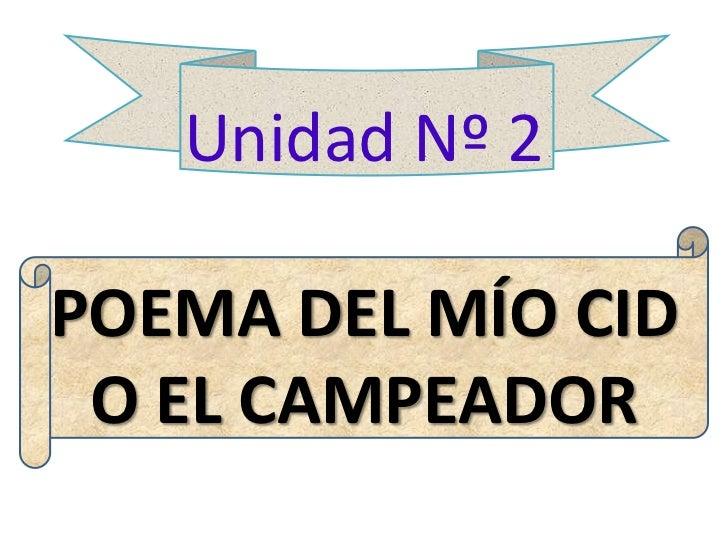 Unidad Nº 2POEMA DEL MÍO CID O EL CAMPEADOR