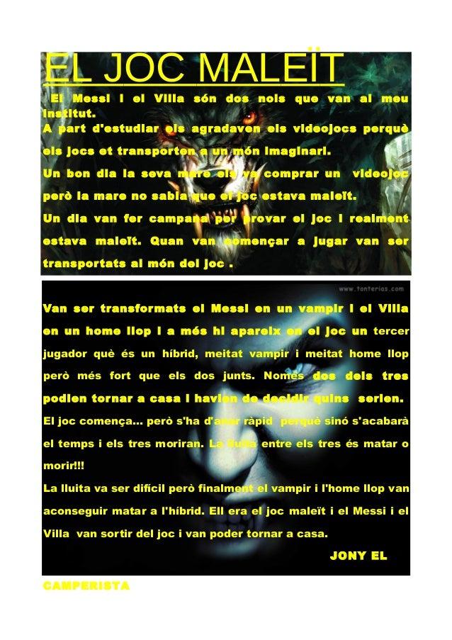 EL JOC MALEÏTEl Messi i el Villa són dos nois que van al meuinstitut.A part destudiar els agradaven els videojocs perquèel...