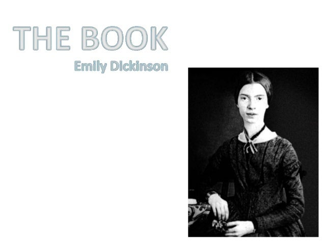 "analysis on emily dickenson s there is no frigate like a book ""his heart was pure and terrible and i think no other like it exists  she  published several more books of dickinson's poetry and letters as well her own   defined them variously in poems as a ""frigate,"" a ""bequest of wings,"" and "" the  did wearing the color white have symbolic meaning for dickinson."