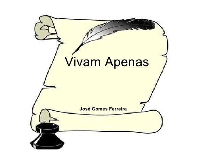 Vivam Apenas José Gomes Ferreira