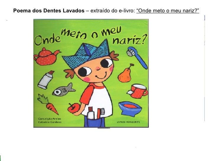 """Poema dos Dentes Lavados – extraído do e-livro: """"Onde meto o meu nariz?"""""""