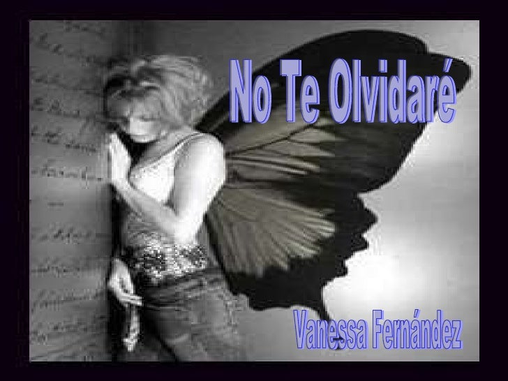 No Te Olvidaré Vanessa Fernández