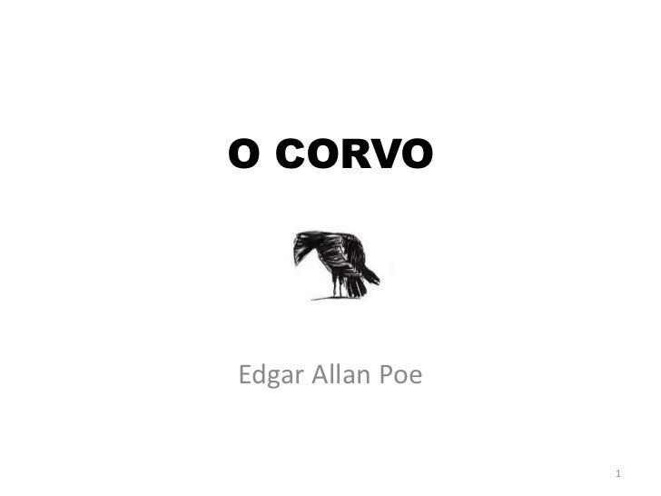 O CORVO<br />Edgar AllanPoe<br />1<br />