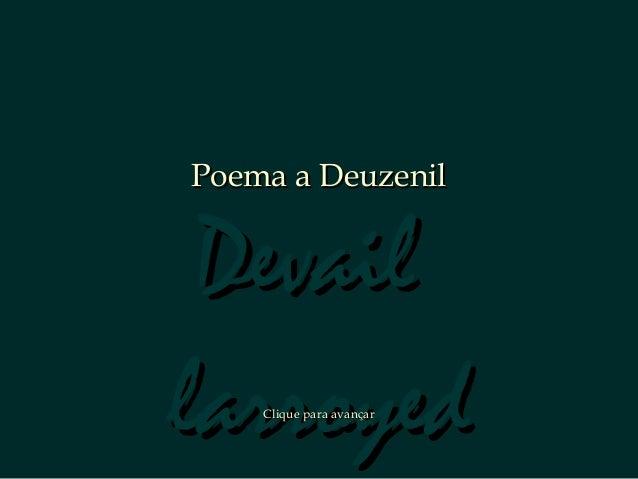 DevailDevail larroyedlarroyed Poema a DeuzenilPoema a Deuzenil Clique para avançarClique para avançar