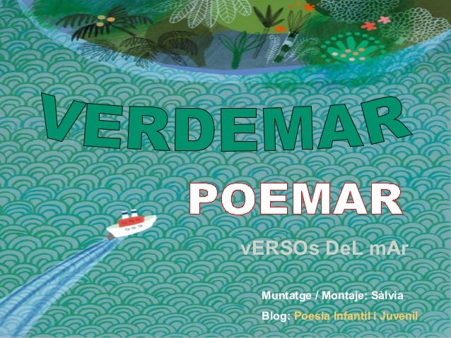 vERSOs DeL mAr Muntatge / Montaje: Sàlvia Blog: Poesia Infantil i Juvenil