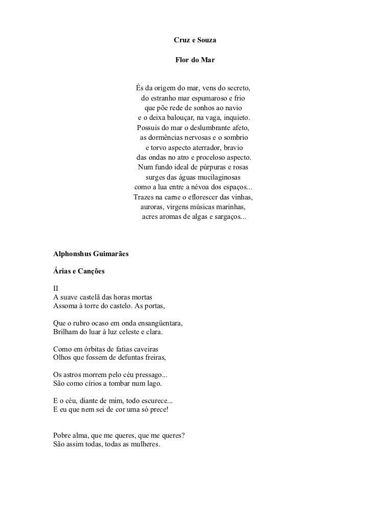 Cruz e Souza                                           Flor do Mar                           És da origem do mar, vens do ...