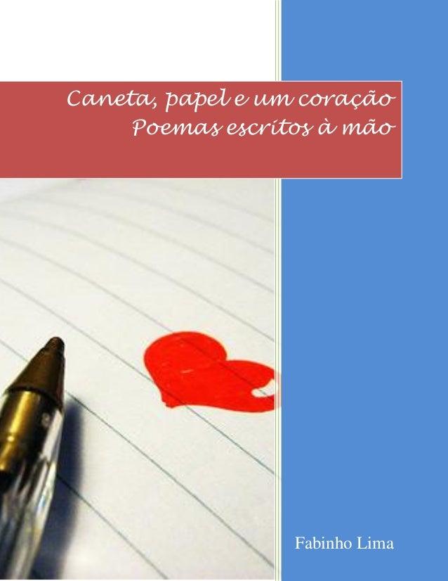 Caneta, papel e um coração Poemas escritos à mão  Fabinho Lima