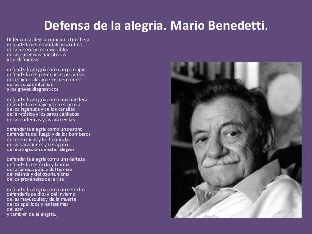Defensa de la alegría. Mario Benedetti. Defender la alegría como una trinchera defenderla del escándalo y la rutina de la ...
