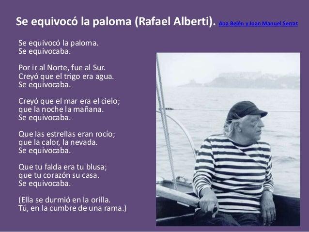 Se equivocó la paloma (Rafael Alberti). Ana Belén y Joan Manuel Serrat Se equivocó la paloma. Se equivocaba. Por ir al Nor...