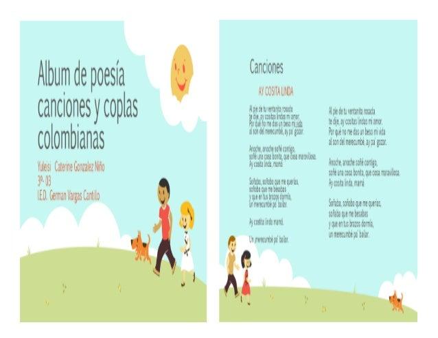 Album de poesía cancaonesycoplas  colombianas  Yuleisi Caterine Gonzalez Niño 3°- 03 I. E.D.  German Vargas Cantillo  Canc...
