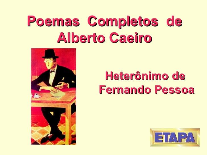 Poemas  Completos  de Alberto Caeiro Heterônimo de  Fernando Pessoa