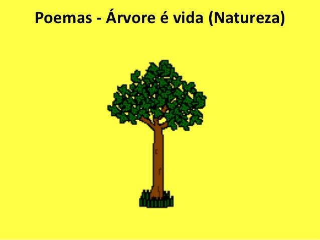 Poemas - Árvore é vida (Natureza)