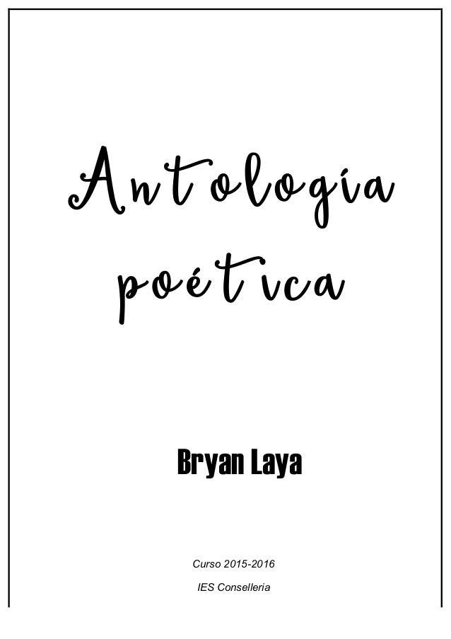 Antología poética Bryan Laya Curso 2015-2016 IES Conselleria
