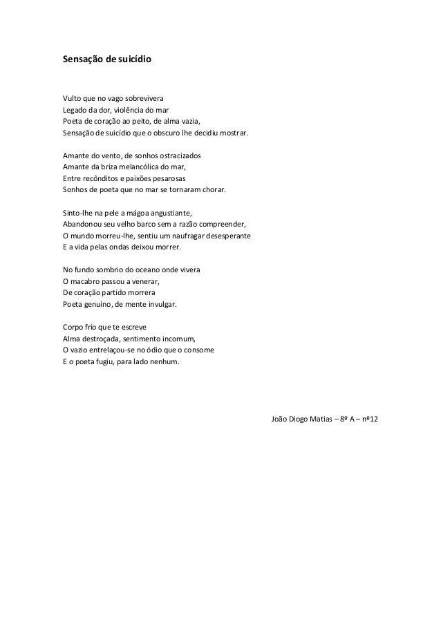 Sensação de suicídioVulto que no vago sobreviveraLegado da dor, violência do marPoeta de coração ao peito, de alma vazia,S...