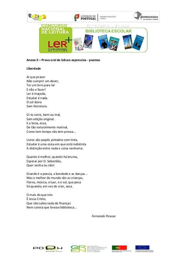 Anexo II – Prova oral de leitura expressiva - poemasLiberdadeAi que prazerNão cumprir um dever,Ter um livro para lerE não ...