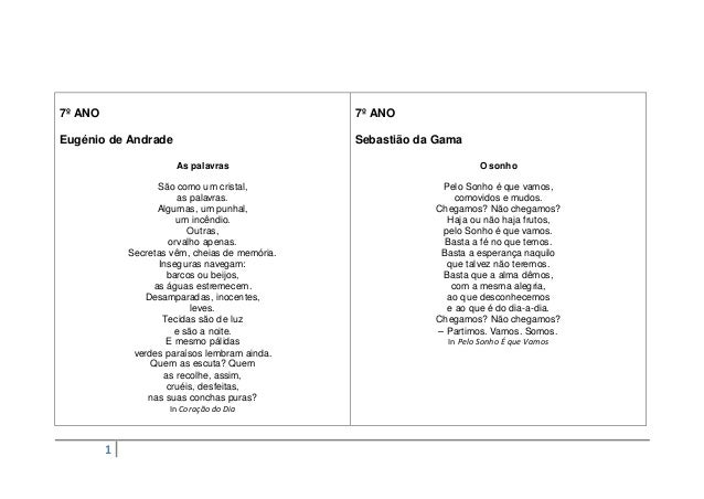 7º ANO  7º ANO  Eugénio de Andrade  Sebastião da Gama As palavras  São como um cristal, as palavras. Algumas, um punhal, u...