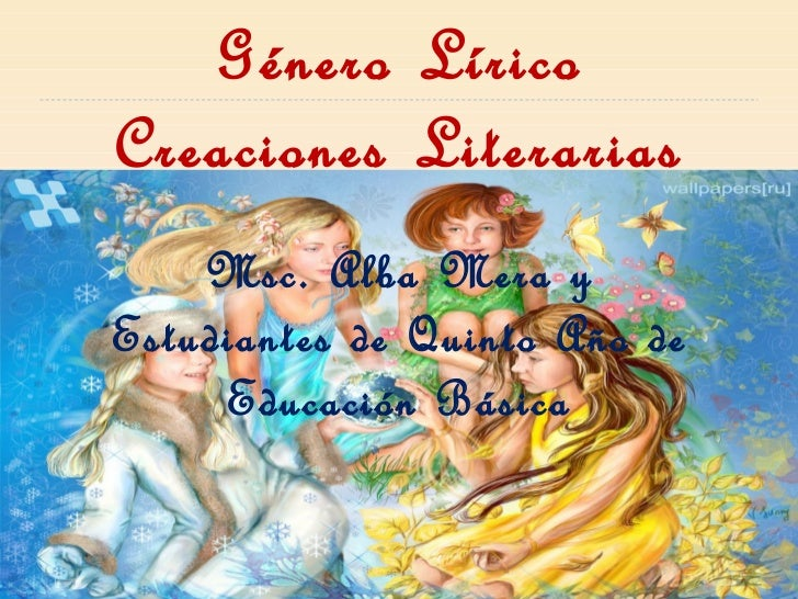 Género Lírico Creaciones Literarias Msc. Alba Mera y Estudiantes de Quinto Año de Educación Básica
