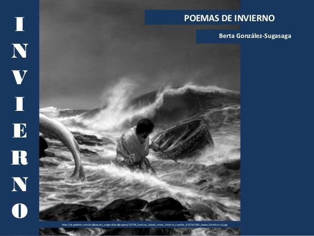 Berta González-Sugasaga POEMAS DE INVIERNO I N V I E R N O http://st.gdefon.com/wallpapers_original/wallpapers/32744_karti...