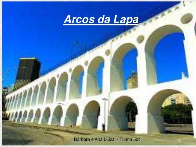 Arcos da Lapa Bárbara e Ana Luíza – Turma 504