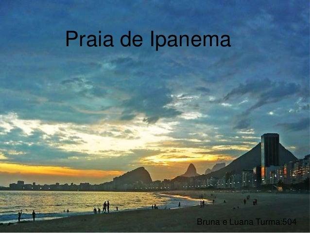 Bruna e Luana Turma:504 Praia de Ipanema