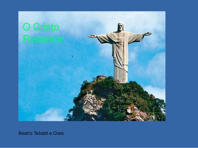 Beatriz Tebaldi e Clara O Cristo Redentor