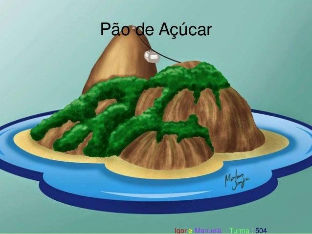 Pão de Açúcar Igor e Manuela Turma : 504