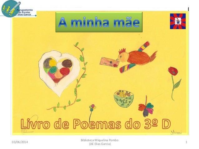 03/06/2014 1 Biblioteca Miquelina Pombo (AE Elias Garcia)
