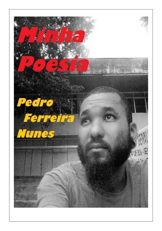 Minha Poesia Apresentação A poesia sempre esteve presente na minha vida, desde a infância como leitor até na adolescência ...