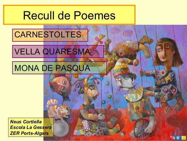 Recull de Poemes CARNESTOLTES VELLA QUARESMA MONA DE PASQUA  Neus Cortiella Escola La Gessera ZER Ports-Algars