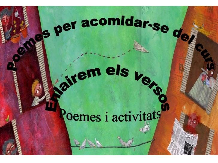 Poemes per acomidar-se del curs Enlairem els versos Poemes i activitats