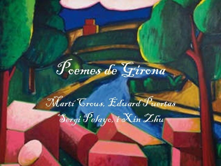 Poemes de Girona Martí Crous, Eduard Puertas Sergi Pelayo, i Xin Zhu