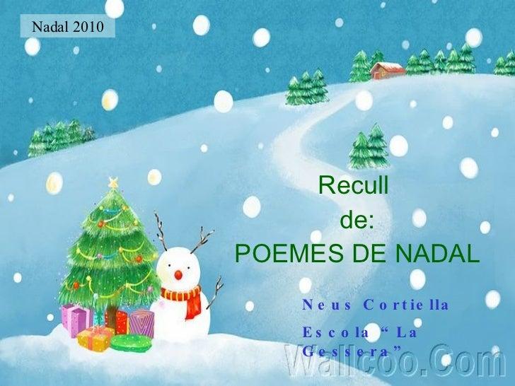 """Recull  de: POEMES DE NADAL Neus Cortiella Escola """"La Gessera"""" Nadal 2010"""