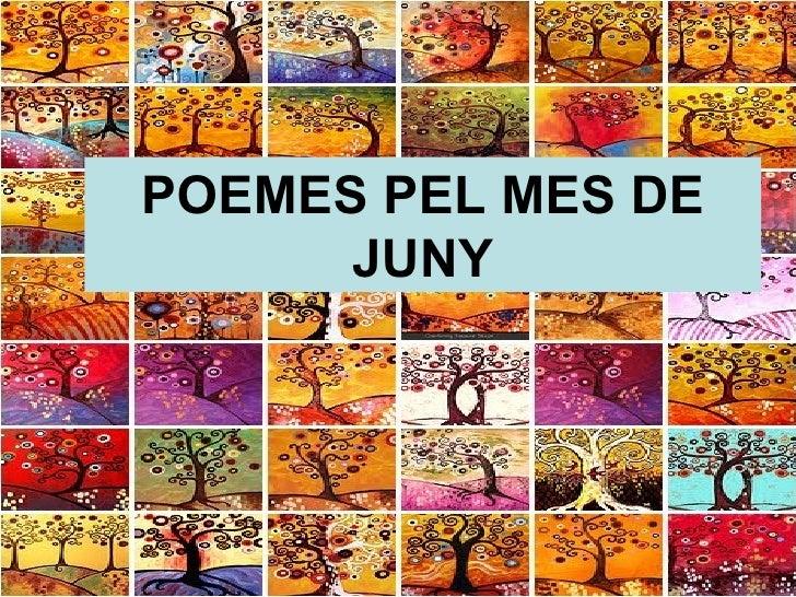 POEMES PEL MES DE      JUNY