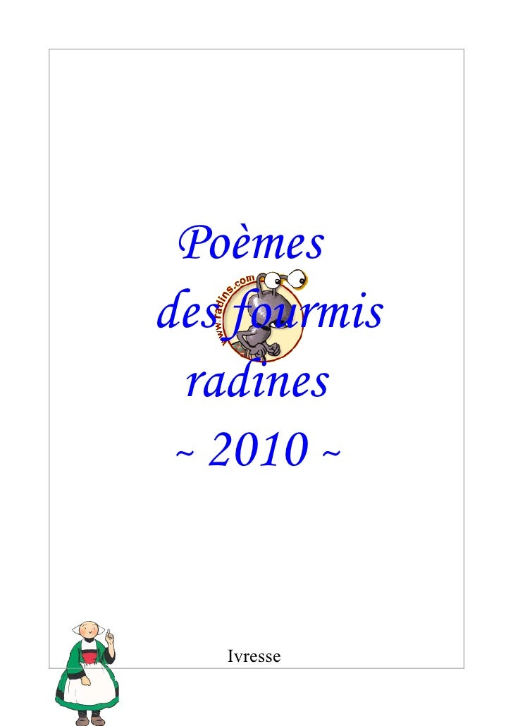 Poèmes des fourmis   radines  ~ 2010 ~       Ivresse