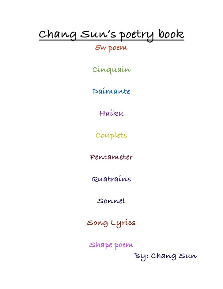 Chang Sun's poetry book         5w poem        Cinquain        Daimante          Haiku         Couplets        Pentameter ...
