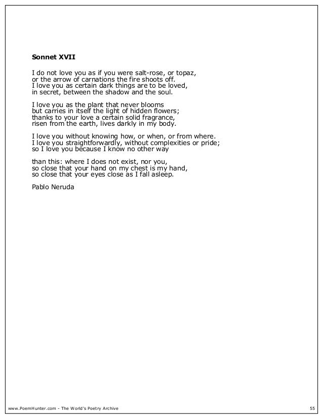 love and admiration in sonnet xvii by pablo neruda and the broken heart by john donne Pablo neruda love poetry is not complete without his 100 or a broken heart as a fine example of pablo neruda love poetry, sonnet xvii has all the.