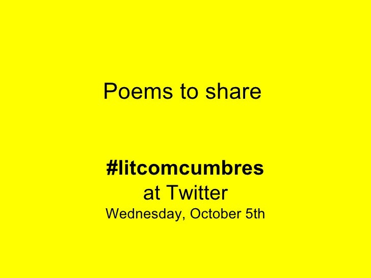 Poems to share #litcomcumbres at Twitter Wednesday, October 5th