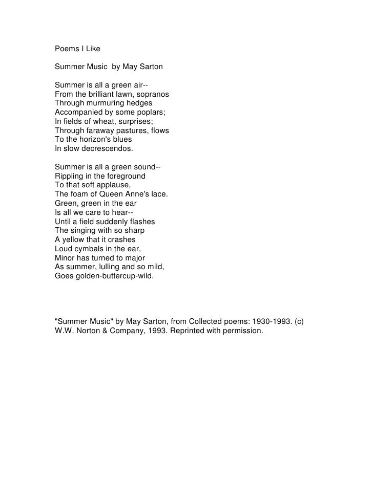 Poems I Like<br />Summer Music by May Sarton<br />Summer is all a green air--<br />From the brilliant lawn, sopranos<br /...