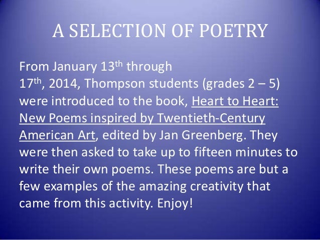 A SELECTION OF POETRY From January 13th through 17th, 2014, Thompson students (grades 2 – 5) were introduced to the book, ...