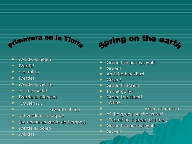 <ul><li>¡Verde el poleo! </li></ul><ul><li>¡Verde! </li></ul><ul><li>Y el mirlo </li></ul><ul><li>¡Verde! </li></ul><ul><l...