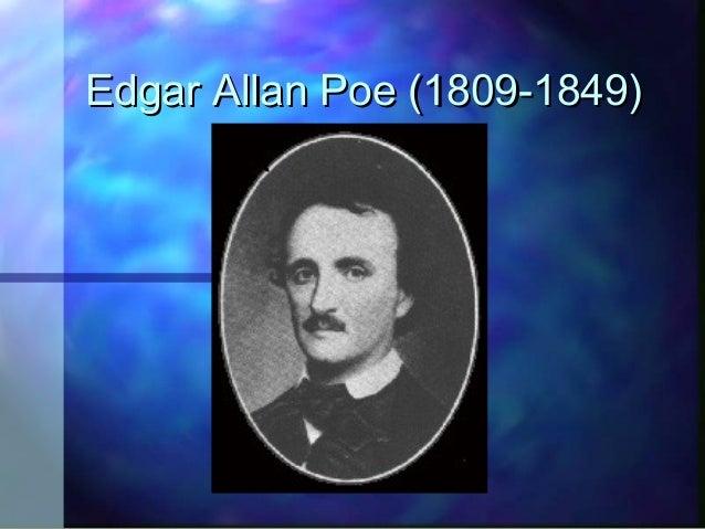 Edgar Allan Poe (1809-1849)Edgar Allan Poe (1809-1849)