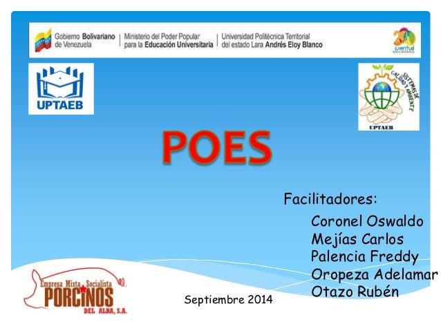 Facilitadores:  Coronel Oswaldo  Mejías Carlos  Palencia Freddy  Oropeza Adelamar  Otazo Rubén  Septiembre 2014
