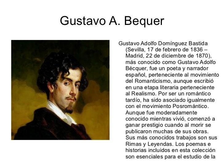 Gustavo A. Bequer <ul><li>Gustavo Adolfo Domínguez Bastida (Sevilla, 17 de febrero de 1836 – Madrid, 22 de diciembre de 18...