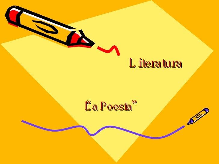 """Literatura """" La Poesía"""""""