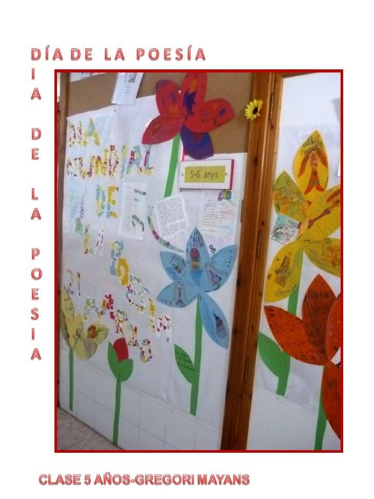 21-4-2.012Leemos poesías, eligen la que más les gusta y la dibujan en un pétalo, componen lasletras del mural poético-prim...